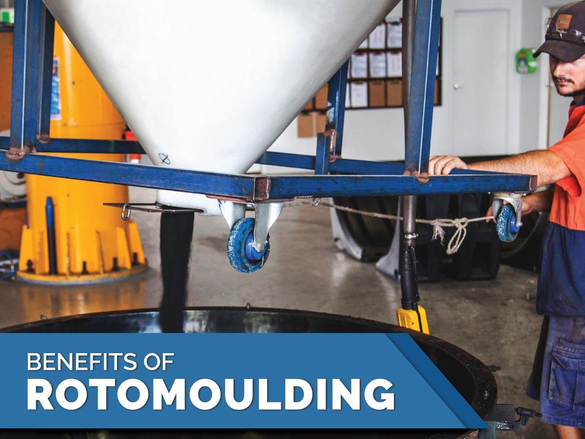 benefits of rotomoulding